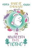 Mi Bollito Esta en el Horno | Diario de Embarazo: Libreta para control de embarazo con diseñado...