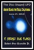 The Disc-Shaped UFO: Above Hamilton Field, California June 21, 1950 It Sprayed Blue Flames (English Edition)