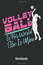 Volleyball Is Her World She Is Mine: Ruled Notebook Journal I Volleyball Mom Gifts