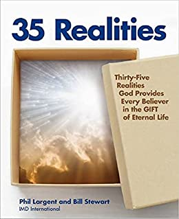 35 Realities: 35 Realities God provides Every Believer in the GIFT of Eternal Life by [Bill Stewart, Phil Largent]