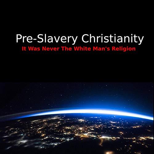 Pre-Slavery Christianity cover art