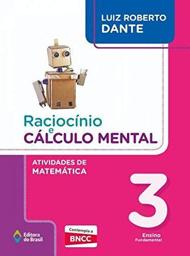 Raciocínio e Cálculo Mental - Atividades de Matemática - 3º Ano