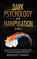 Dark Psychology and Manipulation: Improve your Life. Discover Advanced Methods to Analyze People with Hypnosis, Persuasion, Emotional Influence, Mind Control, Manipulation, and NLP Secrets