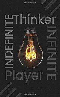 Indefinite Thinker Infinite Player