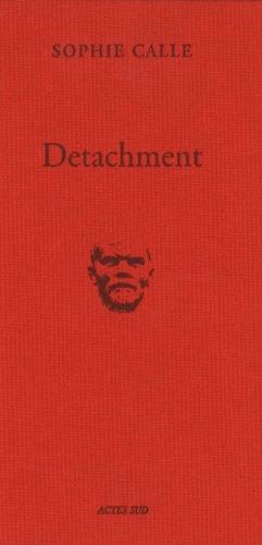 Sophie Calle: Detachment (BEAUX LIVRES)