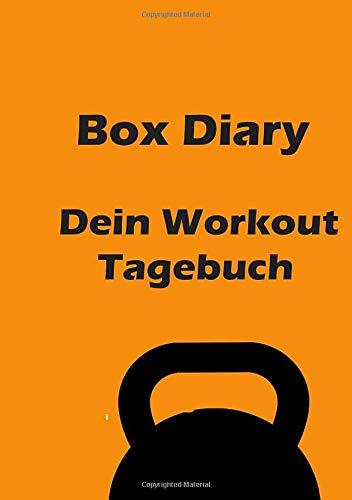 Box Diary - Dein Workout Tagebuch: Das Tagebuch für Deine Leistung in der Box