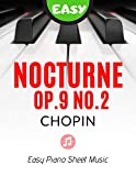 Nocturne Op.9 No.2 I Chopin I Easy Piano Sheet Music for Beginners: Popular, Classical Song for Kids, Adults, Students, Seniors I Teach Yourself How to Play I BIG Notes I Video Tutorial