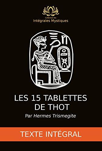 A Thot (Hermes Trismegite) 15 tabletta - Teljes szöveg: Az Integrales Mystiques gyűjteménye (Les Intégrales Mystiques t. 2)