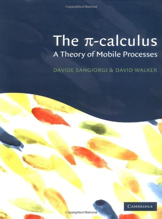 ひらめき略すタクシーThe Pi-Calculus: A Theory of Mobile Processes