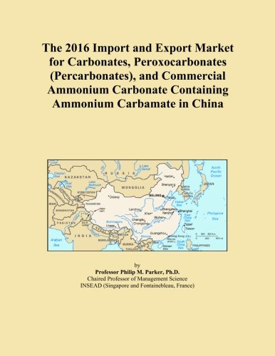 The 2016 Import and Export Market for Carbonates, Peroxocarbonates (Percarbonates), and Commercial Ammonium Carbonate Containing Ammonium Carbamate in China