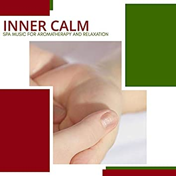 Inner Calm - Spa Music For Aromatherapy And Relaxation