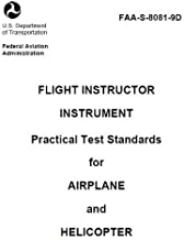 FLIGHT INSTRUCTOR INSTRUMENT Practical Test Standards for AIRPLANE and HELICOPTER, Plus 500 free US military manuals and US Army field manuals when you sample this book