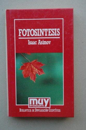 Fotosíntesis / Isaac Asimov ; [traducción J. Ferrer Aleu]