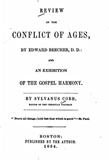 Review of the Conflict of Ages, By Edward Beecher, and an Exhibition of the Gospel Harmony