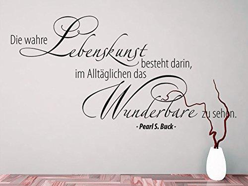 Klebeheld® Wandtattoo Die wahre Lebenskunst besteht Darin, im Alltäglichen das Wunderbare zu sehen. No.1 - Pearl S. Buck (Farbe dunkelgrau/Größe 120x60cm)