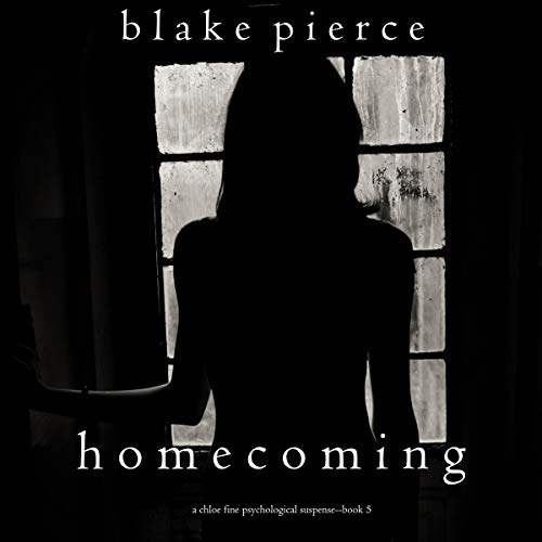 Homecoming: A Chloe Fine Psychological Suspense Mystery, Book 5
