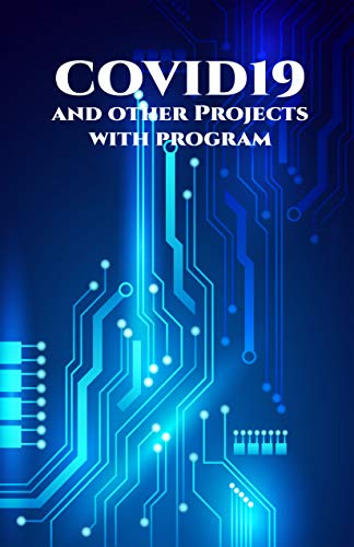 COVID19 and other Projects with program: ESP32 Dual Core Programming with Arduino, Keen Wi-Fi Video Doorbell, MicroPython on ESP32, ESP32 Based Webserver, ... Fitness Band etc.., (English Edition)
