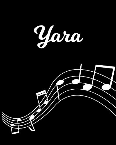 Yara: Sheet Music Note Manuscript Notebook Paper – Personalized Custom First Name Initial Y – Musician Composer Instrument Composition Book – 12 … Guide – Create Compose & Write Creative Songs