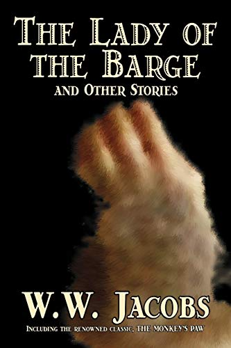 Compare Textbook Prices for The Lady of the Barge and Other Stories by W. W. Jacobs, Classics, Science Fiction, Short Stories, Sea Stories  ISBN 9781598185294 by Jacobs, W. W.