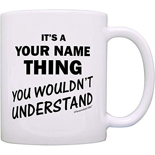 Personalisierte Tassen Es ist eine Ihre Text-Sache, die Sie lustiges Mitarbeiter-Geschenk-Kaffeetasse-Tee-Schalen-Weiß nicht verstehen würden