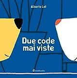 Due code mai viste. Ediz. illustrata