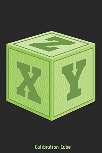 XYZ Calibration Cube: Notizbuch, Skizzenbuch, Planer oder Konstruktionsbuch in 6x9 Zoll (ca A5) | perfekt für alle G-Code-Fans, 3D-Modell Designer, ... von Projekten und zum festhalten von Ideen!