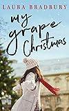 My Grape Christmas (The Grape Series Book 3)