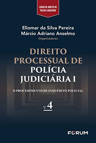 Direito processual de polícia judiciária I: O procedimento de inquérito policial