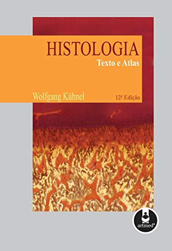 Histologia: Texto e Atlas