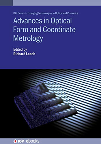 Advances in Optical Form and Coordinate Metrology (IOP Series in Emerging Technologies in Optics and Photonics) (English Edition)