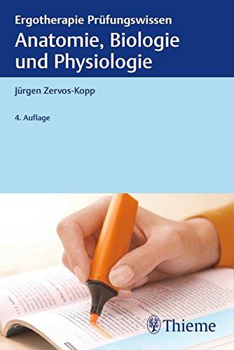 Anatomie, Biologie und Physiologie: Ergotherapie Prüfungswissen
