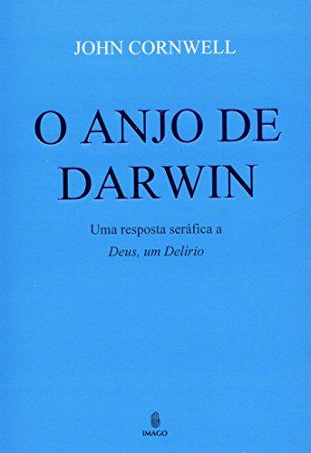 """O Anjo de Darwin: Uma Resposta Seráfica a """"Deus, um Delírio"""""""