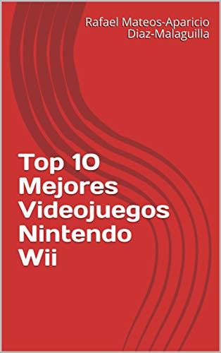 Top 10 Mejores Videojuegos Nintendo Wii (Spanish Edition)