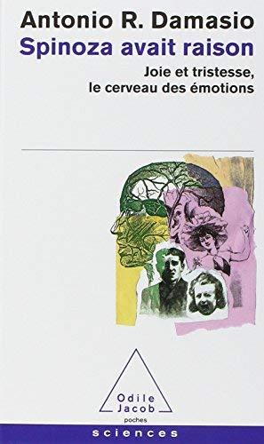 spinoza avait raison ; joie et tristesse, le cerveau des emotions by ANTONIO R. DAMASIO(2005-04-20)