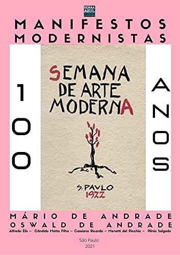 Manifestos Modernistas: Semana de Arte Moderna: 100 anos
