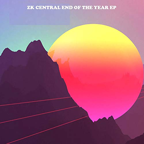 ZK Central End of the Year (EP)