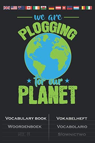 We are Plogging for our Planet Vokabelheft: Vokabelbuch mit 2 Spalten für umweltbewusste Sportliebhaber