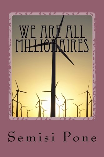 We are all Millionaires: ...the millionaire advice book...