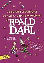 La poudre à boutons et autres secrets mirobolants de Roald Dahl - Folio Junior - A partir de 9 ans de Roald Dahl