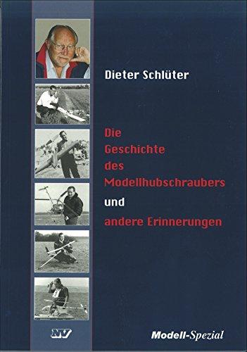 Die Geschichte des Modellhubschraubers und andere Erinnerungen
