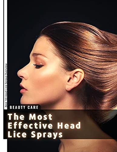 The Most Effective Head Lice Sprays: Best 10 Head Lice Sprays Overview (English Edition)