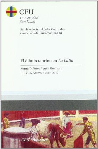 El dibujo taurino en la Lidia: Curso Académico 2006-2007: 13 (Cuadernos de Actividades Culturales. Cuadernos de tauromaquia)