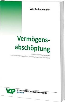 Verm�gensabsch�pfung: F�r die Ermittlungspraxis mit Formulierungshilfen, Fallbeispielen und Schemata (VDP-Fachbuch) : B�cher