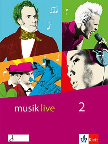musik live 2: Schülerbuch Klasse 7-10: Für den Unterricht an allgemeinbildenden Schulen