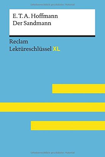 Der Sandmann von E. T. A. Hoffmann: Lektüreschlüssel mit Inhaltsangabe, Interpretation,...