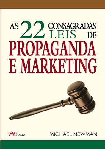 As 22 Consagradas Leis de Propaganda e Marketing