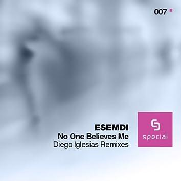 Esemdi - No One Believes Me (Diego Iglesias Remixes)