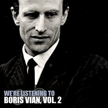 We're Listening To Boris Vian, Vol. 2