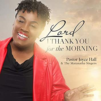 Lord I Thank You for the Morning (feat. The Maranatha Singers)