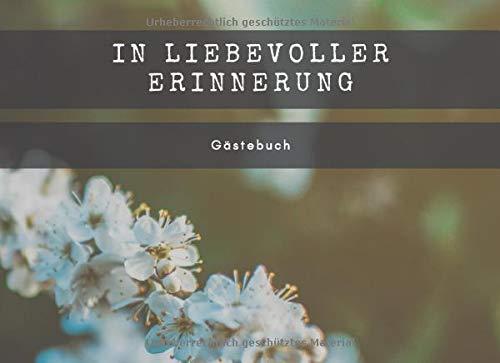IN LIEBEVOLLER ERINNERUNG: Kondolenzbuch für Beerdigung, Gedenkfeier und Abschiedsfeier mit Platz f
